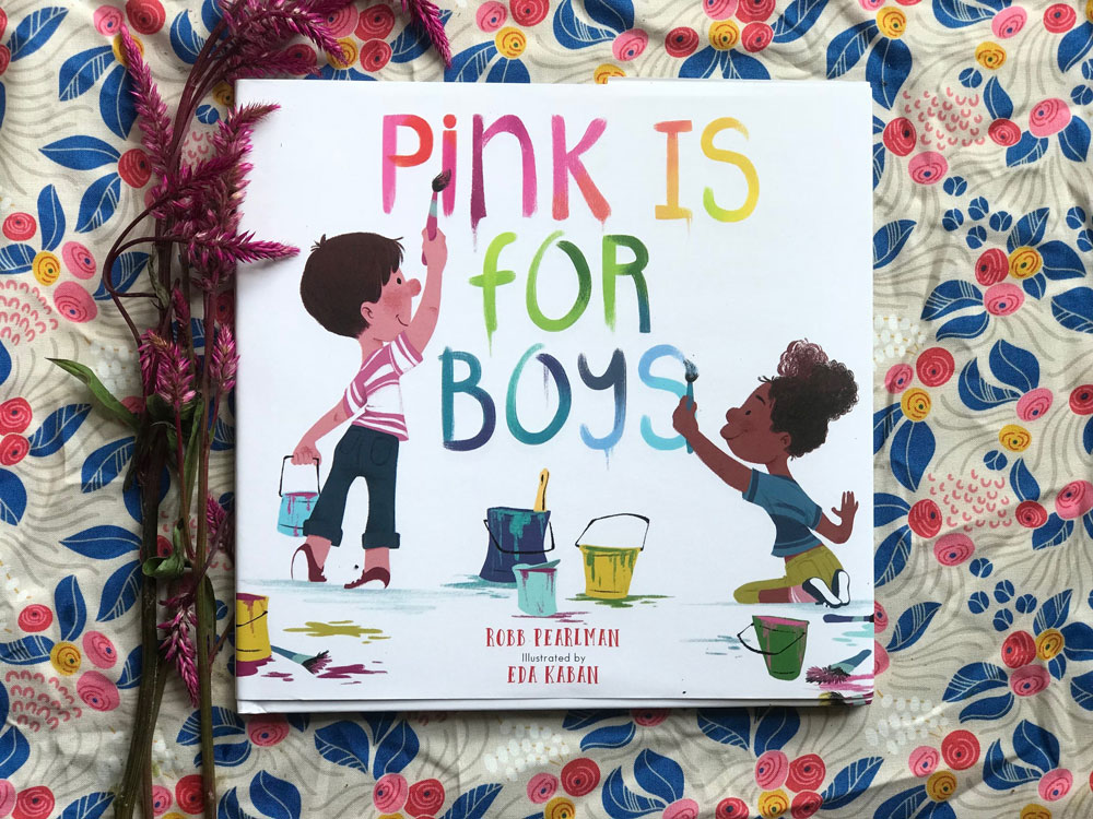 """Photo of the book """"Pink is for boys"""" by Robb Pearlman, Illustrated by Eda Kaban"""